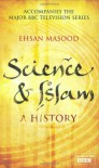 Science and Islam - Ehsan Masood