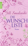 Die Wunschliste: Roman - Jill Smolinski, Andrea Stumpf, Gabriele Werbeck