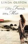 Die Fremde am Meer: Roman (German Edition) - Linda Olsson, Almuth Carstens