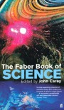 The Faber Book of Science - John Carey