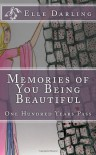 Memories Of You Being Beautiful: One hundred years pass - Elle Darling
