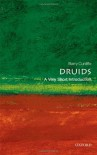 Druids: A Very Short Introduction - Barry W. Cunliffe
