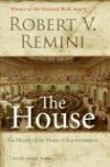 The House: The History of the House of Representatives - Robert V. Remini;Library of Congress