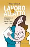 Lavoro & allatto: 24 (Educazione pre e perinatale) (Italian Edition) - Tiziana Catanzani