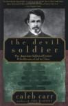 The Devil Soldier - Caleb Carr