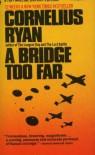 A Bridge Too Far - Cornelius Ryan
