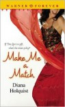 Make Me a Match - Diana Holquist
