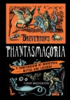 Breverton's Phantasmagoria: A Compendium of Monsters, Myths and Legends - Terry Breverton