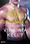 In the Arms of a Stranger - Virginia Kelly