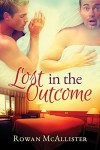 Lost in the Outcome - Rowan McAllister