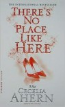 There's No Place Like Here Publisher: Hyperion; Reprint edition - Cecelia Ahern