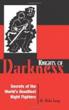 Knights Of Darkness: Secrets Of The World's Deadliest Night Fighters - Haha Lung