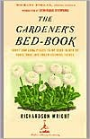The Gardener's Bed-Book: Short and Long Pieces to Be Read in Bed by Those Who Love Green Growing Things - Richardson Wright, Dominique Browning