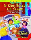 If Kids Ruled the School - Bruce Lansky