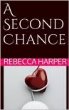 A Second Chance - Rebecca Harper