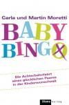 Baby-Bingo: Die Achterbahnfahrt eines glücklichen Paares in der Kinderwunschzeit - Martin Moretti;Carla Moretti