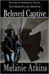 New Orleans Detectives Book Four: Beloved Captive - Melanie Atkins