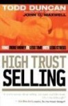 High Trust Selling: Make More Money in Less Time with Less Stress - Todd Duncan