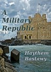A Military Republic - Haythem Bastawy