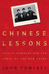 Chinese Lessons: Five Classmates and the Story of the New China - John Pomfret