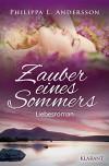 Zauber eines Sommers. Liebesroman - Philippa L. Andersson