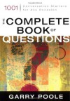The Complete Book of Questions: 1001 Conversation Starters for Any Occasion - Garry Poole