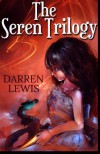 The Seren Trilogy - Darren Lewis
