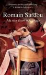 Ale nas zbaw ode złego - Romain Sardou, Małgorzata Kozłowska