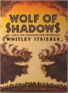 WOLF OF SHADOWS - Whitley Strieber