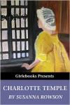 Charlotte Temple - Susanna Rowson