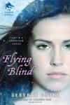 Flying Blind: The Dragon Diaries - Deborah Cooke