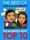 The Best of Chico & Delamar's The Morning Rush Top 10 - Chico Garcia, Delamar Arias