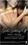 Girls Getting Off: Lesbian anthology - Elizabeth Coldwell (Editor)