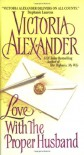 Love With the Proper Husband - Victoria Alexander