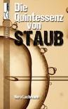 Die Quintessenz von Staub - Nora Lachmann