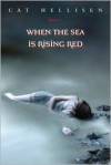 When the Sea is Rising Red -