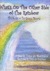 What's On The Other Side Of The Rainbow? (The Secret Of The Golden Mirror) - Carla Jo Masterson
