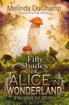 Fifty Shades of Alice in Wonderland - Melinda DuChamp