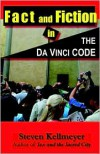 Fact and Fiction in the Da Vinci Code - Steven L. Kellmeyer