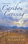Caribou Crossing: A Caribou Crossing Romance - Susan  Fox