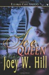 Ice Queen by Hill, Joey W [Ellora's Cave,2006] (Paperback) -