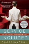 Service Included: Four-Star Secrets of an Eavesdropping Waiter (New York Times Notable Books) - Phoebe Damrosch