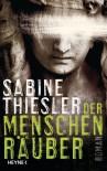 Der Menschenräuber - Sabine Thiesler