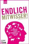 Endlich Mitwisser! Die allerbesten Fragen beantwortet von Professor Holger - Holger Wormer, Michael Dietz