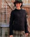 Vintage Knits: 30 Knitting Designs from Rowan for Women and Men - Kaffe Fassett, Sarah Dallas, Kim Hargreaves, Martin Storey, Louisa Harding, Brandon Mably, Lucinda Guy, Sharon Peake