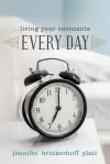 Living Your Covenants Every Day - Jennifer Brinkerhoff Platt