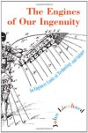 The Engines of Our Ingenuity: An Engineer Looks at Technology and Culture - John H. Lienhard