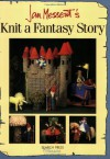 Jan Messent's Knit a Fantasy Story - Jan Messent