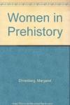 Women in Prehistory - Margaret Ehrenberg