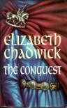 The Conquest By: Elizabeth Chadwick - ELIZABETH CHADWICK